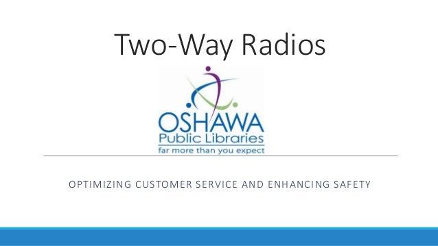 Two-Way Radios OPTIMIZING CUSTOMER SERVICE AND ENHANCING SAFETY