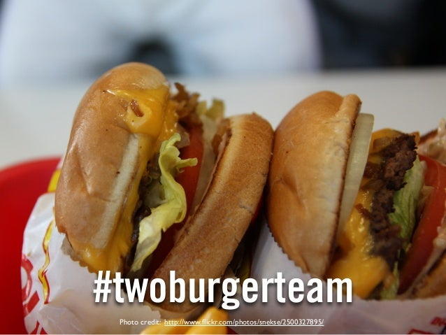 #twoburgerteam Photo credit: http://www.flickr.com/photos/snekse/2500327895/