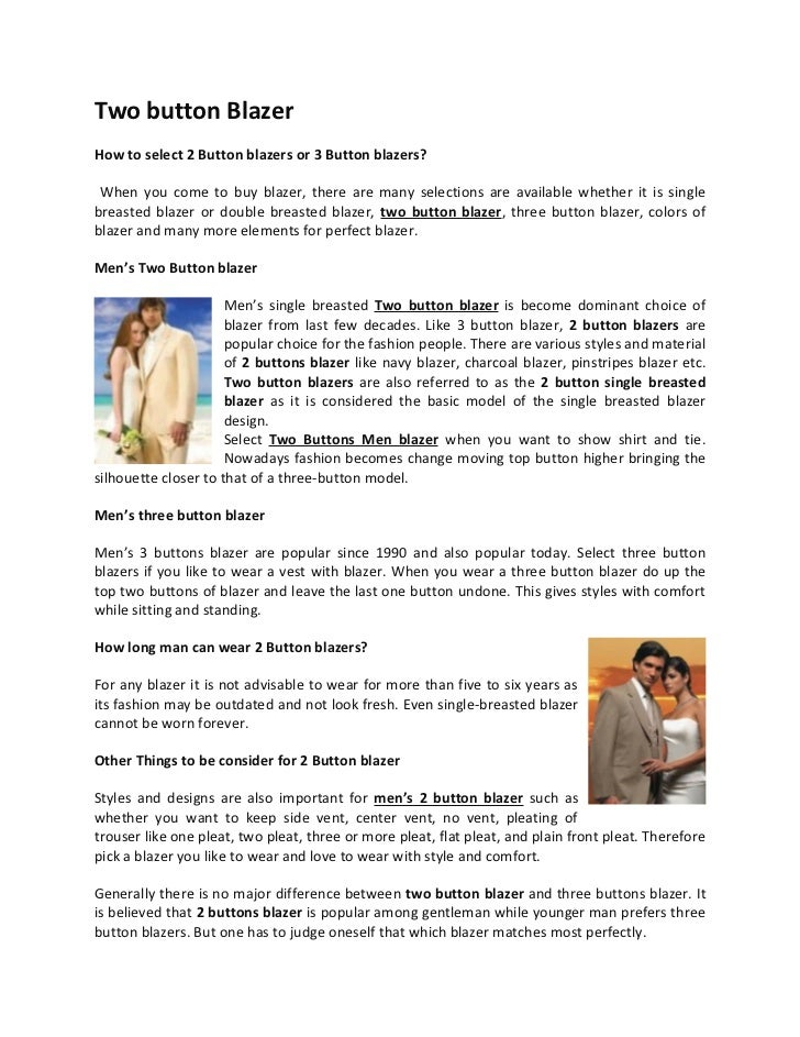Two button BlazerHow to select 2 Button blazers or 3 Button blazers? When you come to buy blazer, there are many selection...