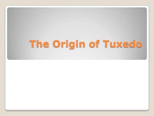 The Origin of Tuxedo