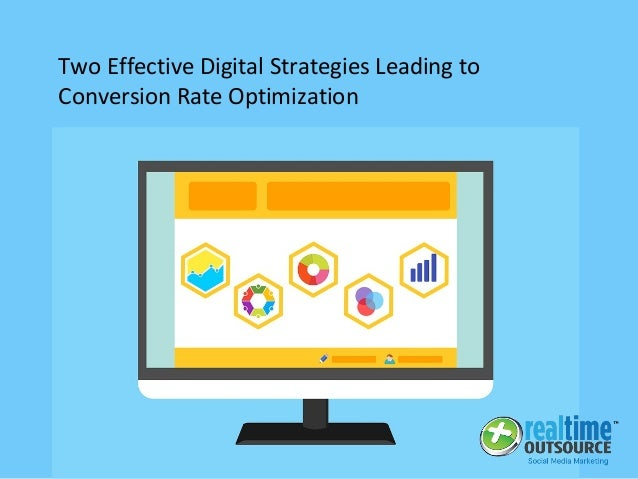 Two Effective Digital Strategies Leading to Conversion Rate Optimization