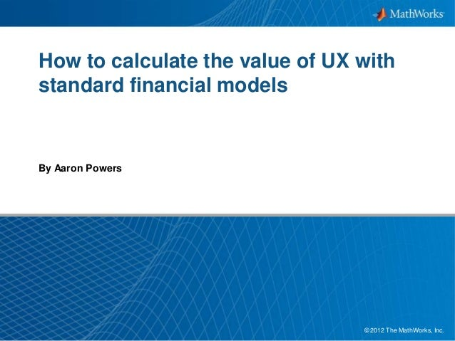 1© 2012 The MathWorks, Inc.How to calculate the value of UX withstandard financial modelsBy Aaron Powers