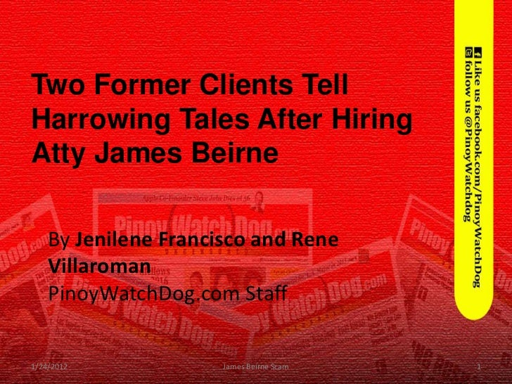 Two Former Clients TellHarrowing Tales After HiringAtty James Beirne    By Jenilene Francisco and Rene    Villaroman    Pi...