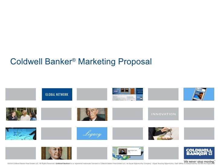Coldwell Banker ®  Marketing Proposal © 2009 Coldwell Banker Real Estate LLC. All Rights Reserved.  Coldwell Banker ®  is ...