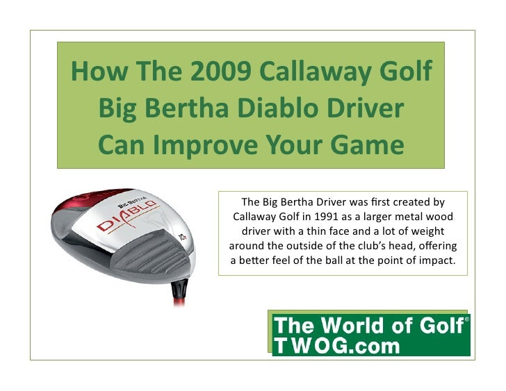 The Big Bertha Driver was first created by Callaway Golf in 1991 as a larger metal wood driver with a thin face and a lot ...