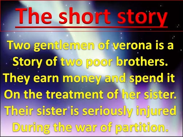 presentation on two gentlemen of verona presentation on two gentlemen of verona 1 the short story 2