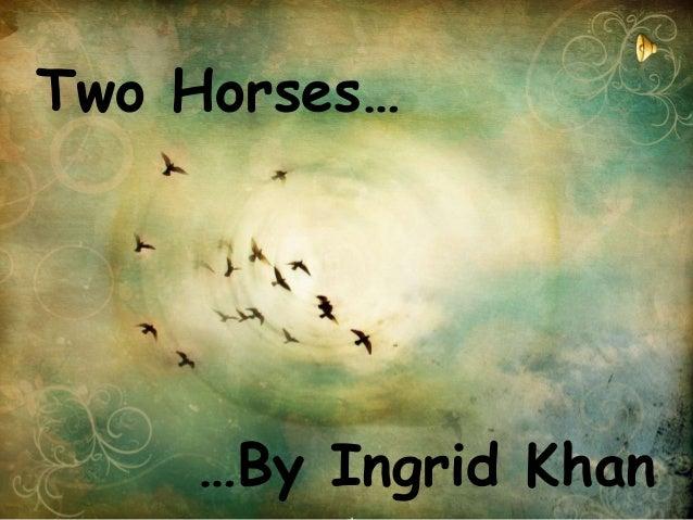 Two Horses…  …By Ingrid Khan