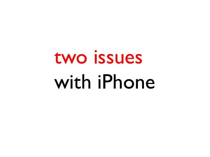 two issueswith iPhone