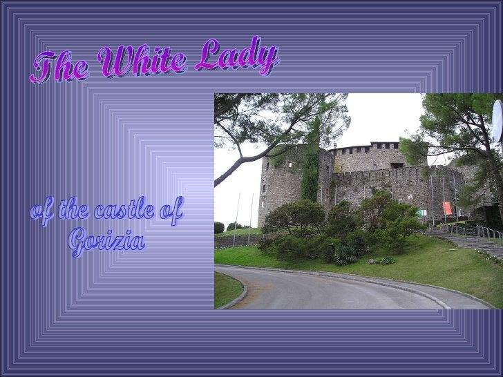 The White Lady of the castle of  Gorizia