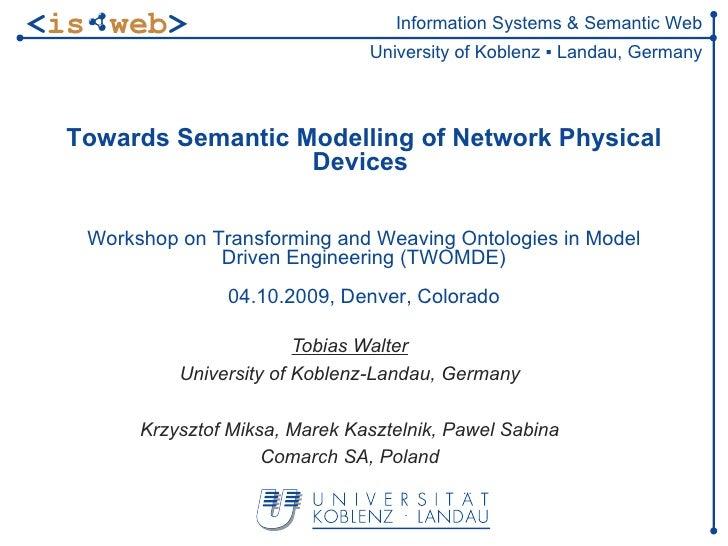 Tobias Walter University of Koblenz-Landau, Germany Krzysztof Miksa, Marek Kasztelnik, Pawel Sabina Comarch SA, Poland Tow...