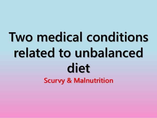 medical conditions related to an unbalanced An estimated 50 to 80 percent of chronic diseases, including heart disease and cancer, are partly related to or affected by nutrition, according to martin kohlmeier, a research professor in .