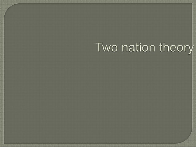  The Two Nation theory means thecultural, political, religious, economic and socialdissimilarities between the two majorc...