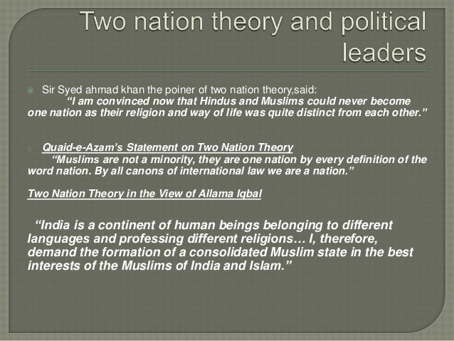 essay two nation theory Approaching the two-nation theory merely from the stand-point of western   jinnah's characterisation of hindus and muslims as two 'nations' cannot be   issue and for some other time, because this essay is not about india.