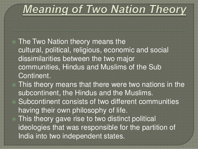 essay two nation theory By this theory, the nation state preserves  is the set of ethical rules when conducting war the two main  the just war theory was foundational in the.