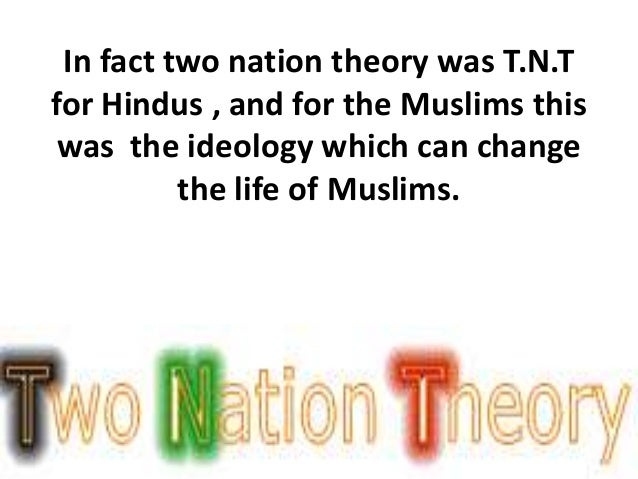 meaning of two nation theory Both the opponents of and believers in adam smith's free market capitalism have added to the framework setup in the wealth of nations like any good theory.