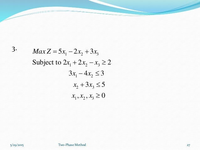 maths bigm method Cases you would usually use either the two-stage or big m approach (see next  sheet) exercise 1a q 2, 5 terminology: basic variables in forming the simplex .