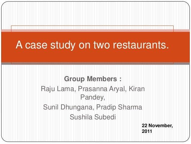 Group Members : Raju Lama, Prasanna Aryal, Kiran Pandey, Sunil Dhungana, Pradip Sharma Sushila Subedi A case study on two ...