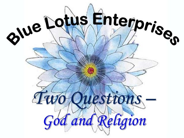 Two Questions –God and Religion