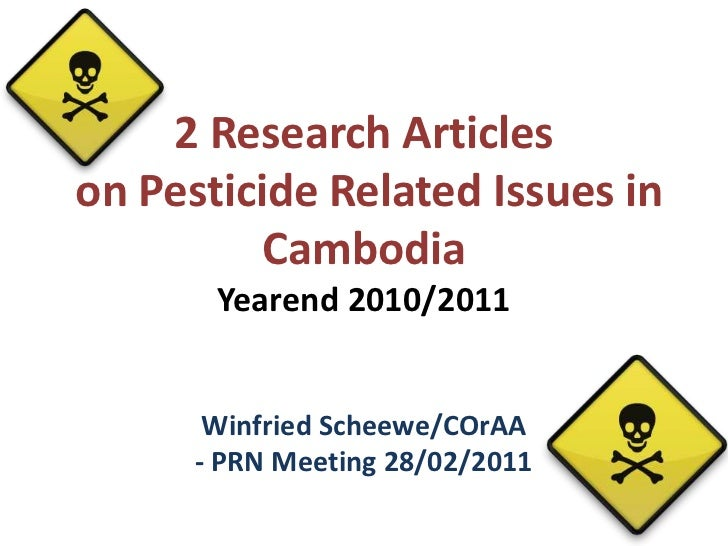 2 Research Articles on Pesticide Related Issues in CambodiaYearend 2010/2011<br />Winfried Scheewe/COrAA - PRN Meeting 28/...
