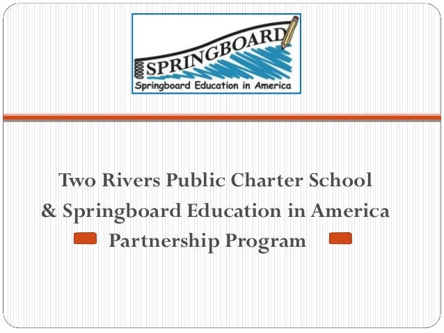 Two Rivers Public Charter School & Springboard Education in America Partnership Program