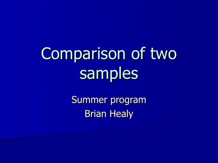 Comparison of two samples Summer program Brian Healy