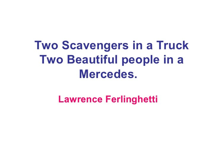 two scavengers in a truck essay Two scavengers in a truck essay sample sop with expert comments to help you write a better statement of purpose for graduate school a resource with a guided.
