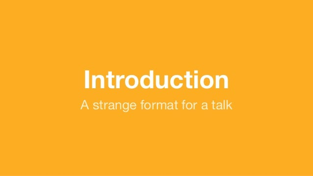 (without introducing more risk) Introduction A strange format for a talk