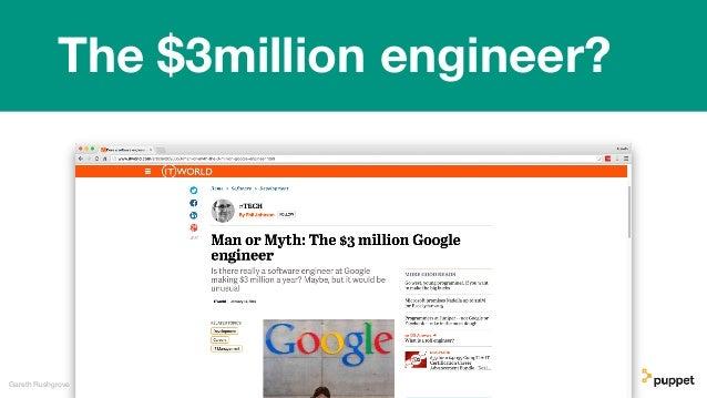 Gareth Rushgrove The $3million engineer?