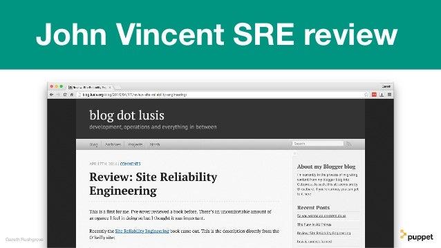 Gareth Rushgrove John Vincent SRE review