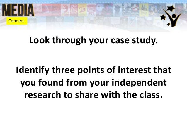 Look through your case study. Identify three points of interest that you found from your independent research to share wit...
