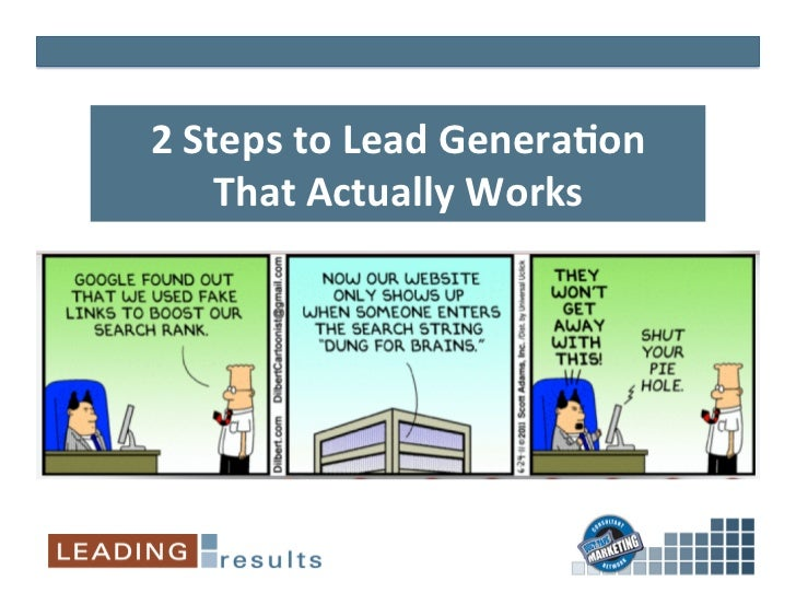 2	  Steps	  to	  Lead	  Genera/on	  	         That	  Actually	  Works