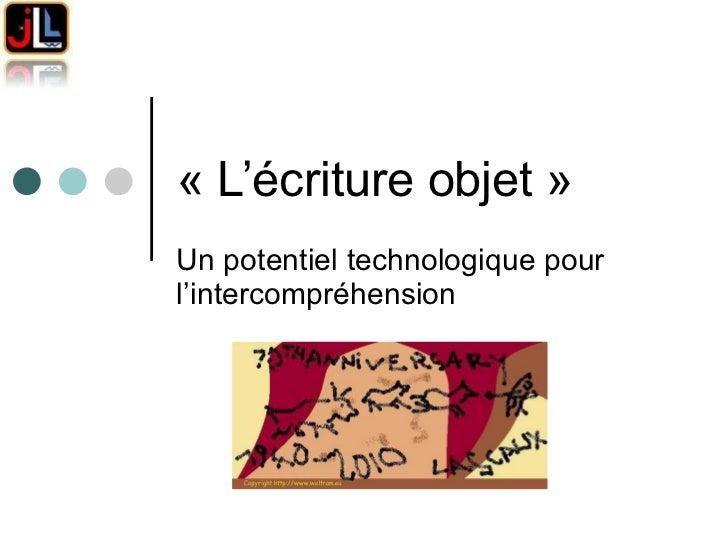 «L'écriture objet» Un potentiel technologique pour l'intercompréhension