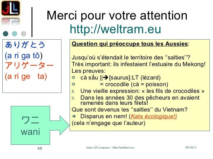 Merci pour votre attention http://weltram.eu   <ul><li>ありがとう </li></ul><ul><li>(a ri ga tô ) </li></ul><ul><li>アリゲーター </li...