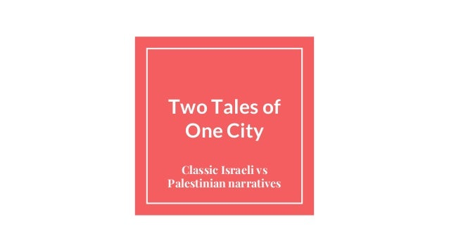 Two Tales of One City Classic Israeli vs Palestinian narratives