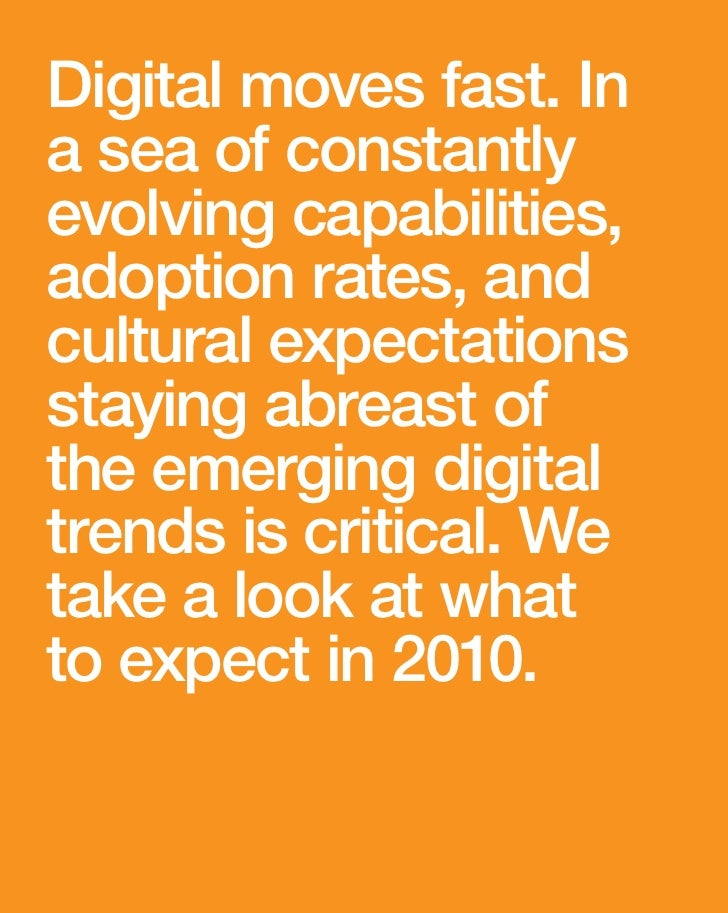 Digital moves fast. In a sea of constantly evolving capabilities, adoption rates, and cultural expectations staying abreas...
