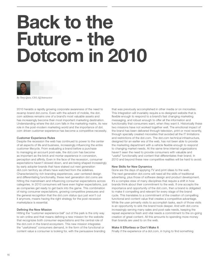 Back to the      Future - the      Dotcom in 2010      By Tony Quin, CEO, IQ Interactive         2010 heralds a rapidly gr...