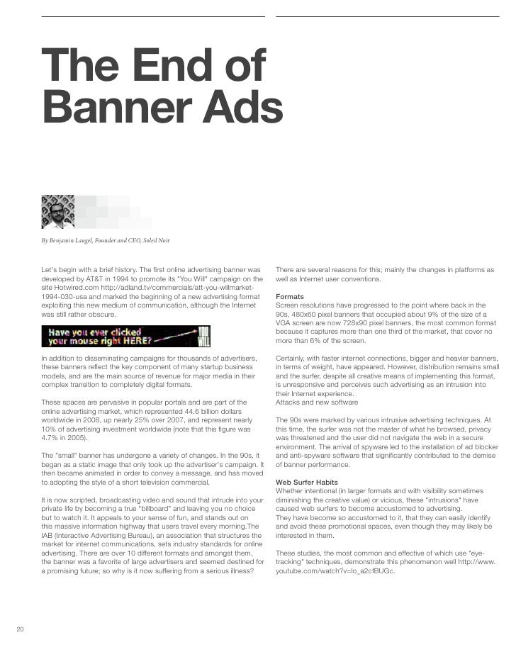 The End of      Banner Ads       By Benjamin Laugel, Founder and CEO, Soleil Noir         Let's begin with a brief history...