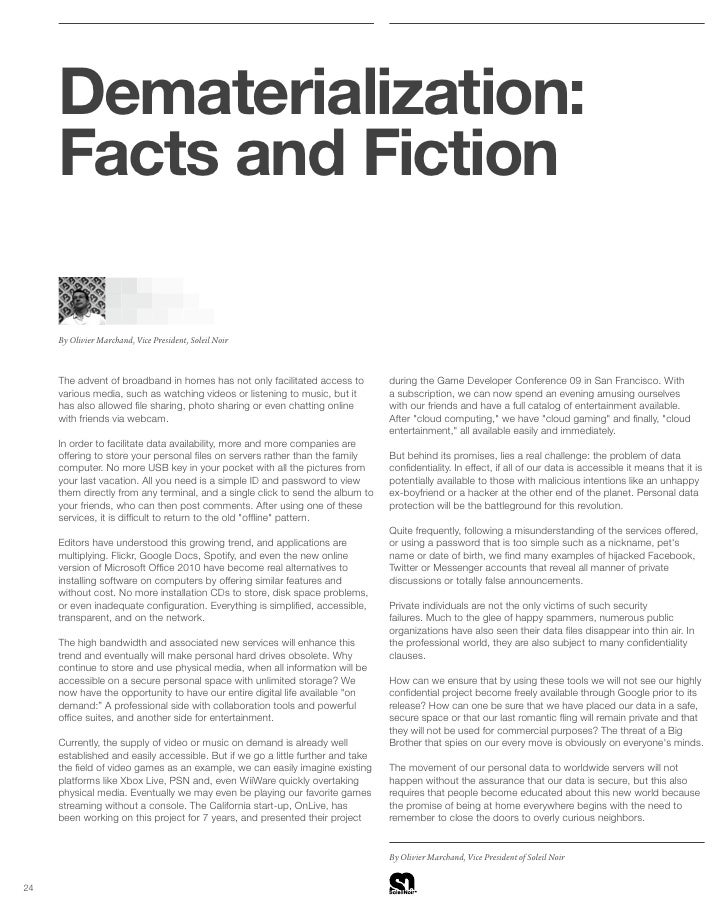 Dematerialization:      Facts and Fiction       By Olivier Marchand, Vice President, Soleil Noir         The advent of bro...
