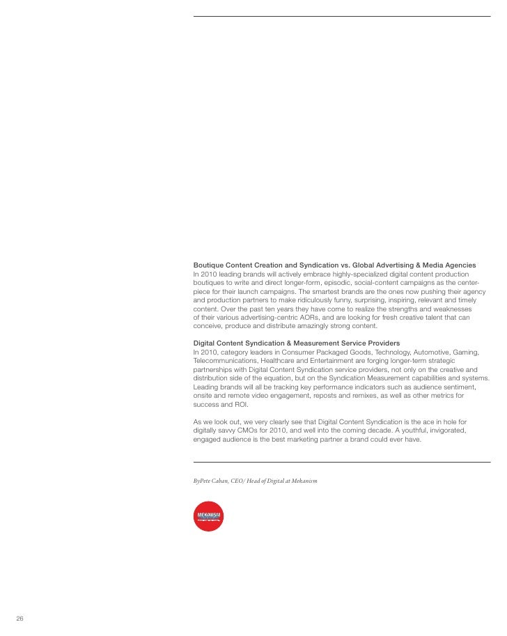 Boutique Content Creation and Syndication vs. Global Advertising & Media Agencies      In 2010 leading brands will activel...