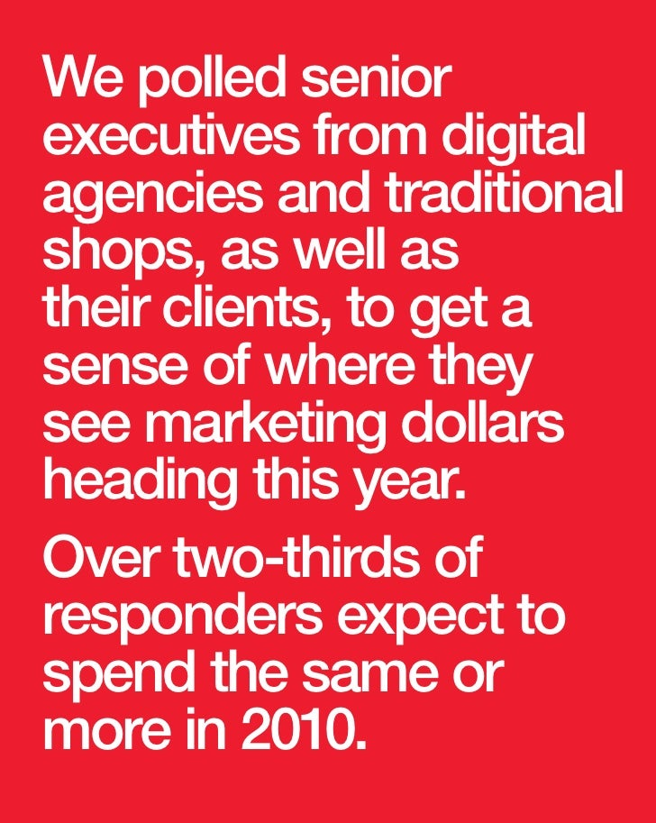 We polled senior executives from digital agencies and traditional shops, as well as their clients, to get a sense of where...