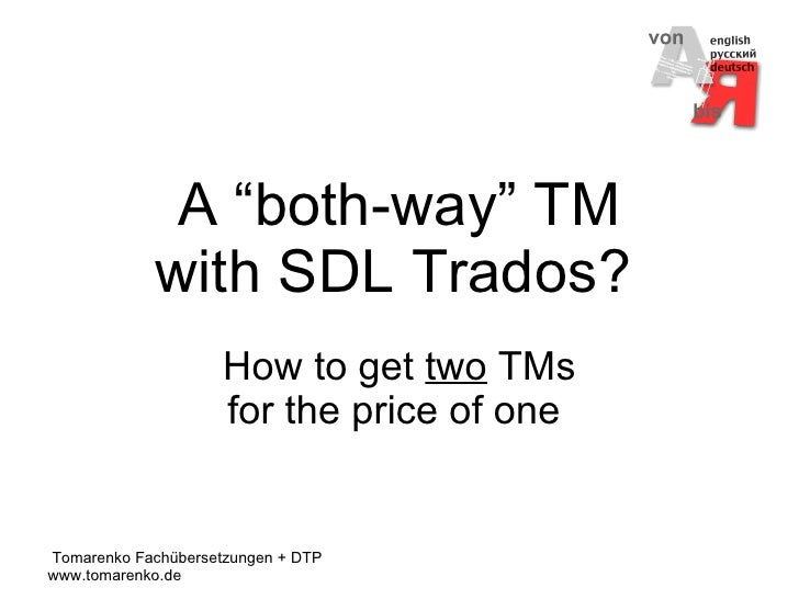 """A """"both-way"""" TM with SDL Trados?   How to get  two  TMs for the price of one"""