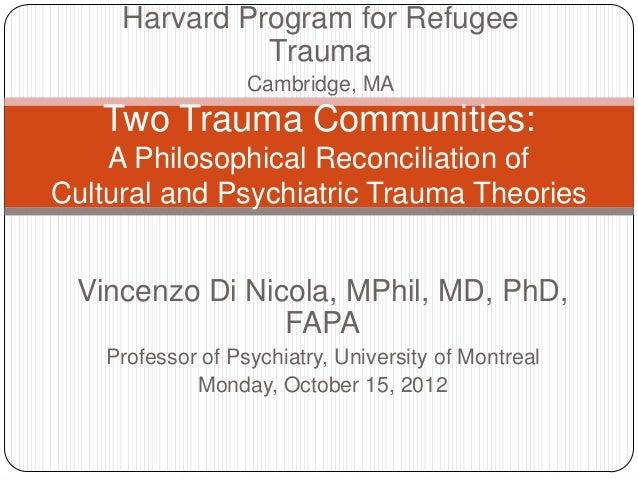 Harvard Program for Refugee               Trauma                   Cambridge, MA   Two Trauma Communities:    A Philosophi...