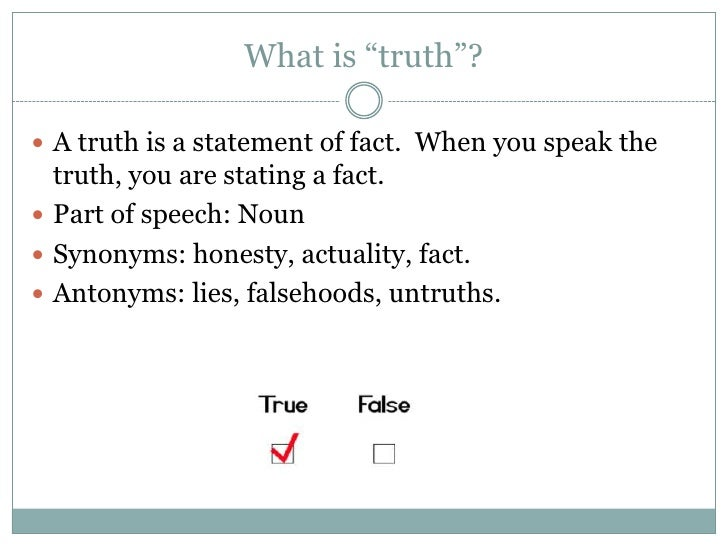 what is truth 2 essay Analysis for two truths are told but what is not speech truth changes from person to person what is truth essay  what is.