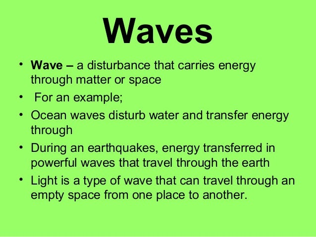 Wave Is A Disturbance That Travel From Place To Place