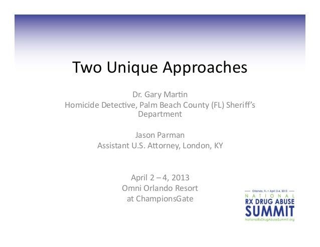 Two	  Unique	  Approaches	                     Dr.	  Gary	  Mar7n	  Homicide	  Detec7ve,	  Palm	  Beach	  County	  (FL)	  ...
