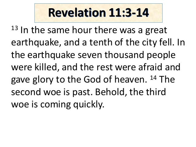 13 Inthesamehourtherewasagreat earthquake,andatenthofthecityfell.In theearthquakeseventhousandpeople...