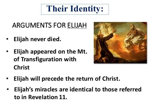 ARGUMENTSFORELIJAH • ElijahwillprecedethereturnofChrist. • Elijahneverdied. • Elijah'smiraclesareidenticalt...