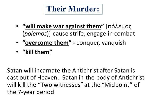 """Their Murder: • """"willmakewaragainstthem""""[πόλεμος (polemos)]causestrife,engageincombat • """"overcomethem""""- conque..."""