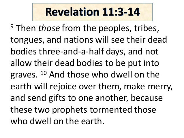 9 Thenthose fromthepeoples,tribes, tongues,andnationswillseetheirdead bodiesthree-and-a-halfdays,andnot a...