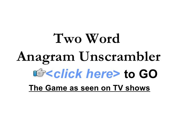 one word unscrambler two word anagram unscrambler 202